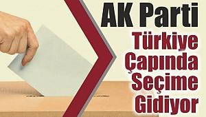 AK Parti Türkiye Çapında Seçime Gidiyor