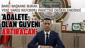 Baro Başkanı Burak Yeni Yargı Reformu Paketini değerlendirdi