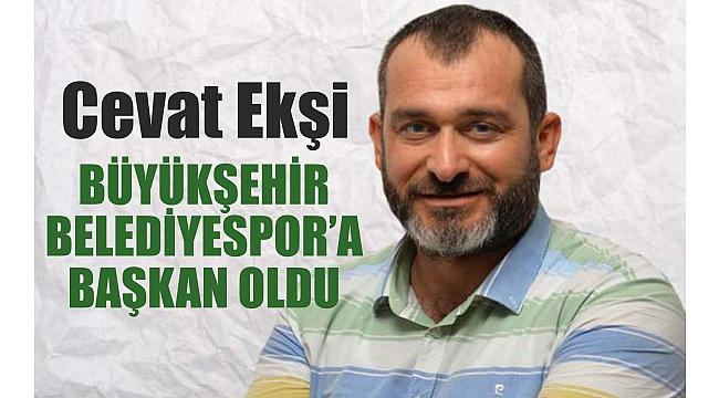 Cevat Ekşi'ye Büyükşehir'de Görev